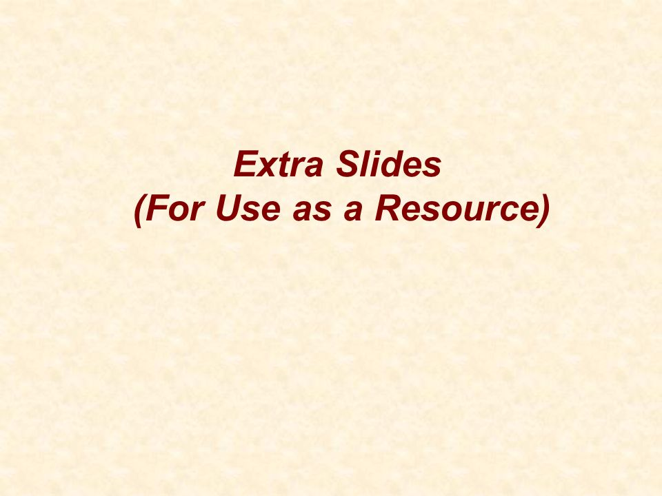 Extra Slides (For Use as a Resource)