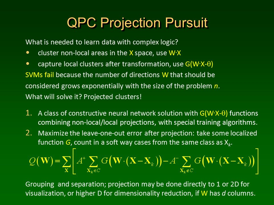 QPC Projection Pursuit What is needed to learn data with complex logic.