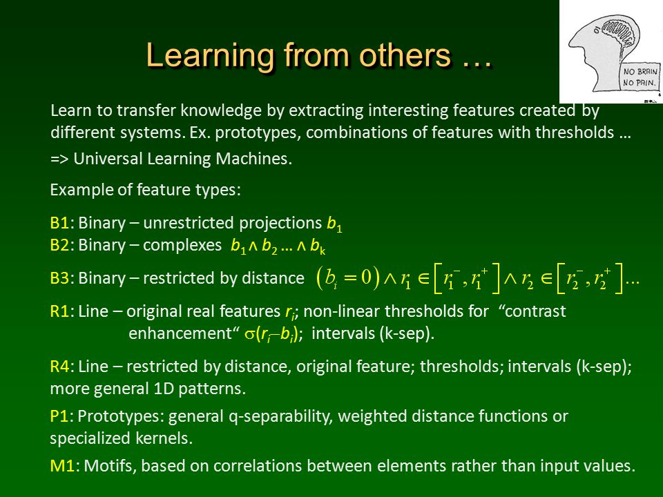 Learning from others … Learn to transfer knowledge by extracting interesting features created by different systems.