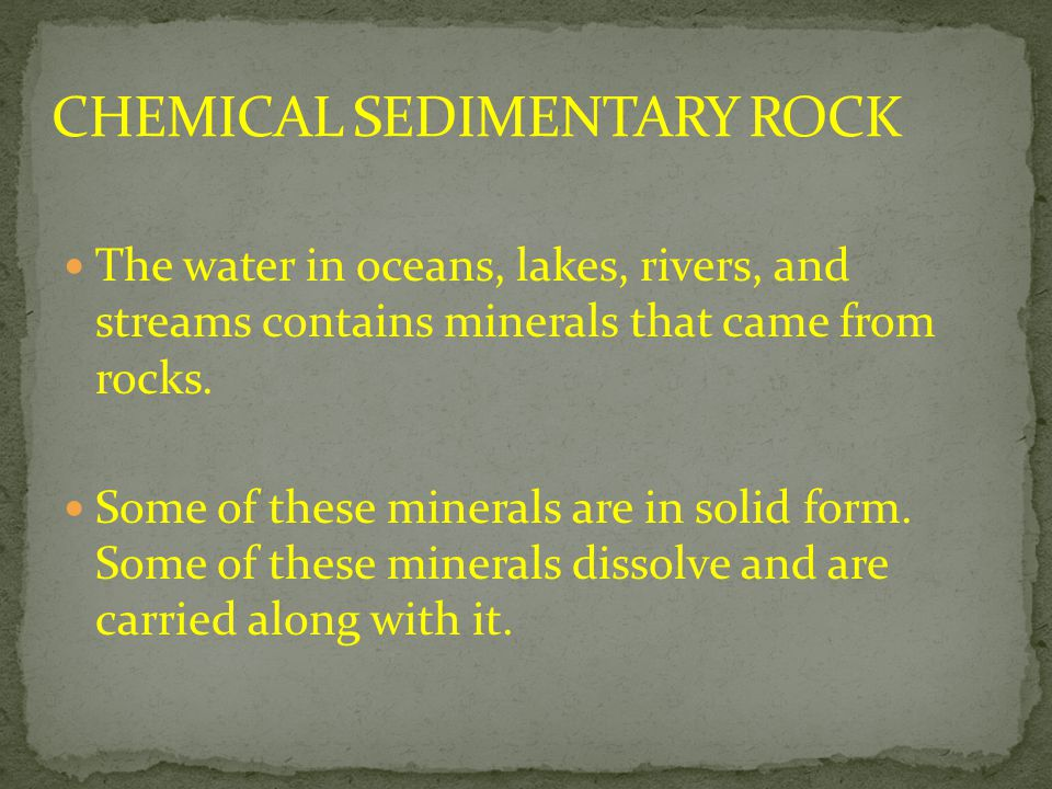 The water in oceans, lakes, rivers, and streams contains minerals that came from rocks. Some of these minerals are in solid form. Some of these minera