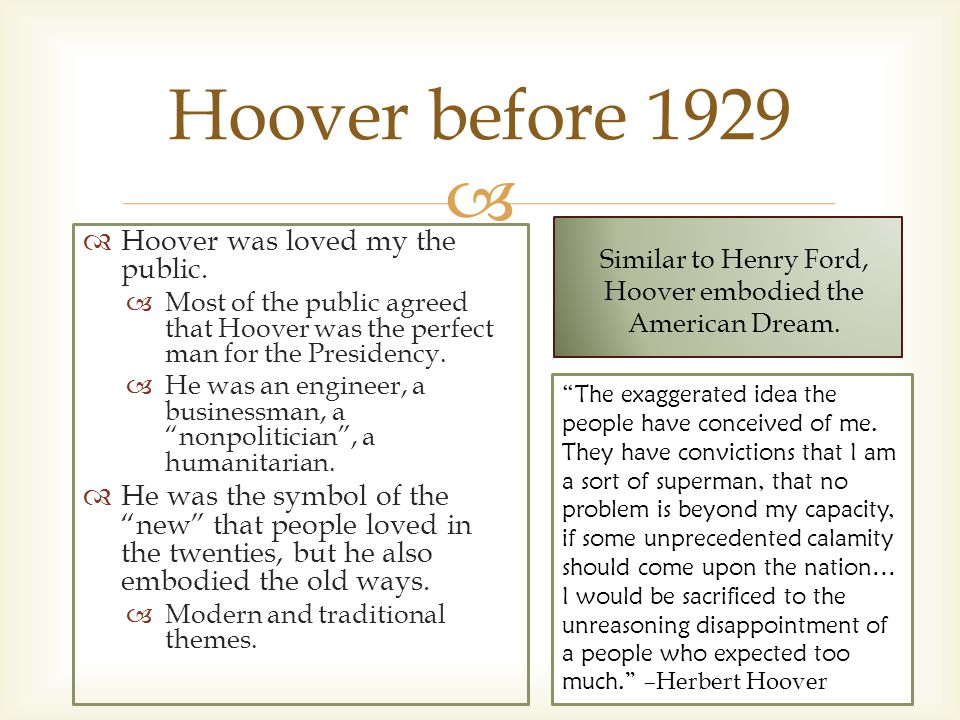   Hoover was loved my the public.