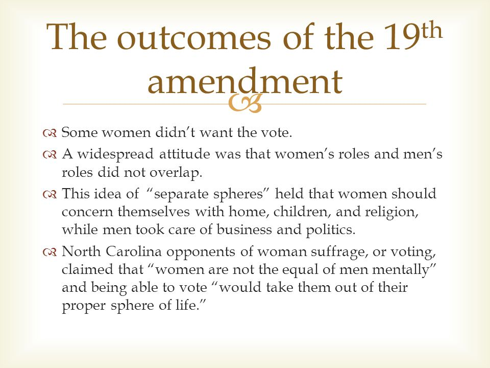   Some women didn't want the vote.