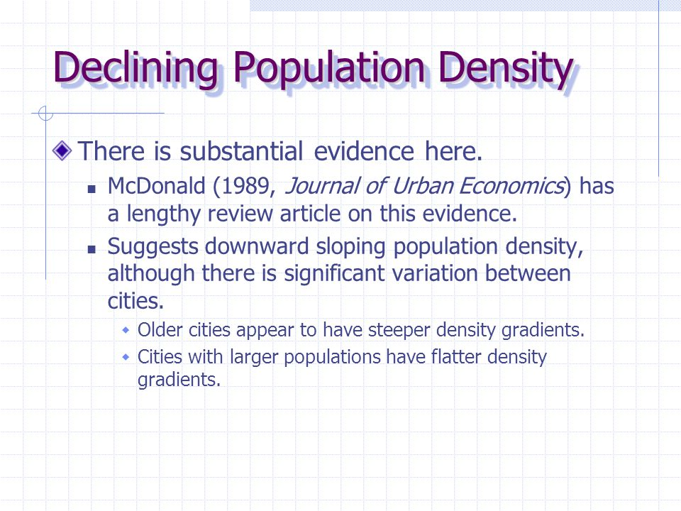 Declining Population Density There is substantial evidence here.
