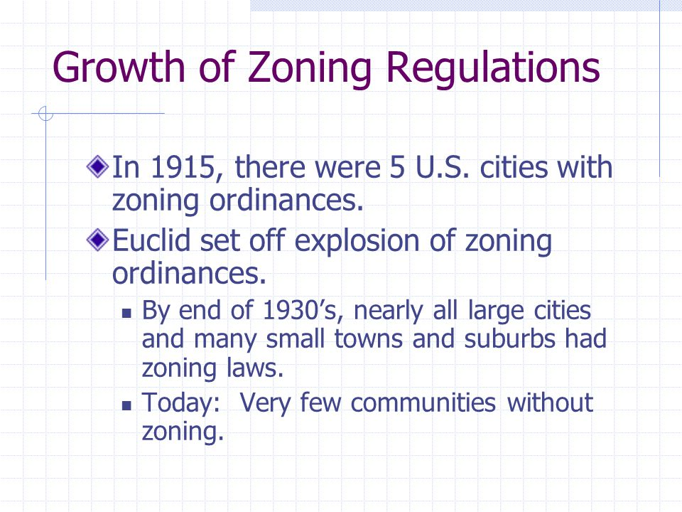 Growth of Zoning Regulations In 1915, there were 5 U.S.