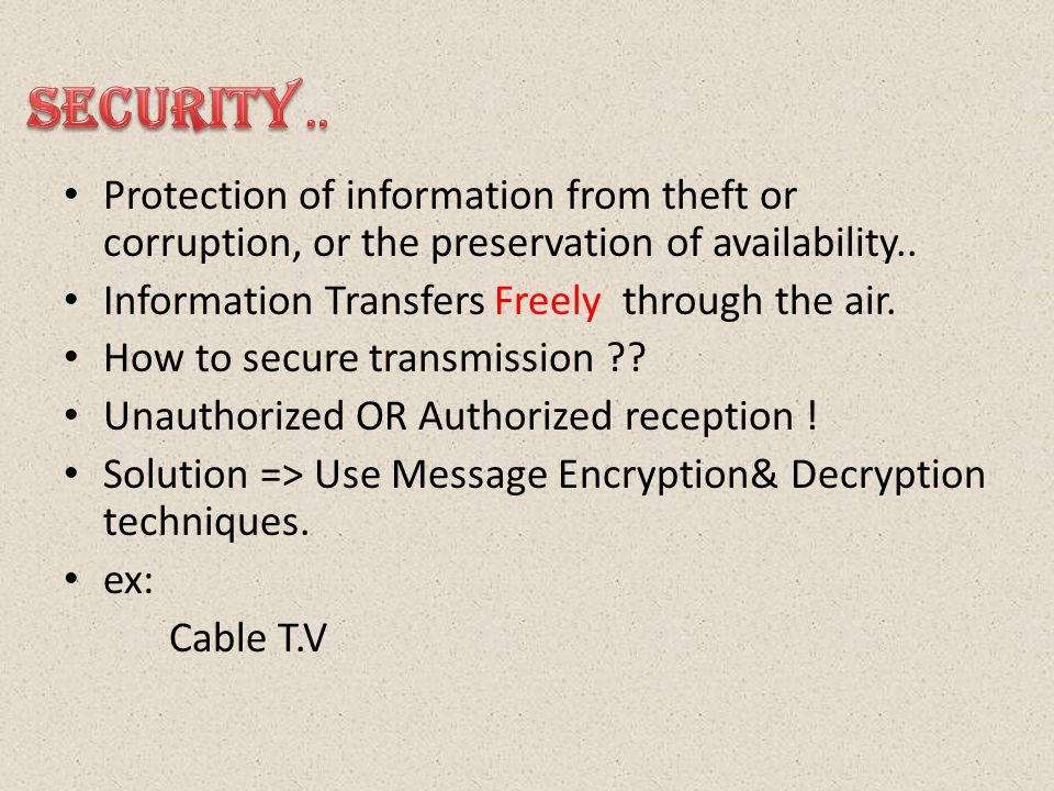 Protection of information from theft or corruption, or the preservation of availability..