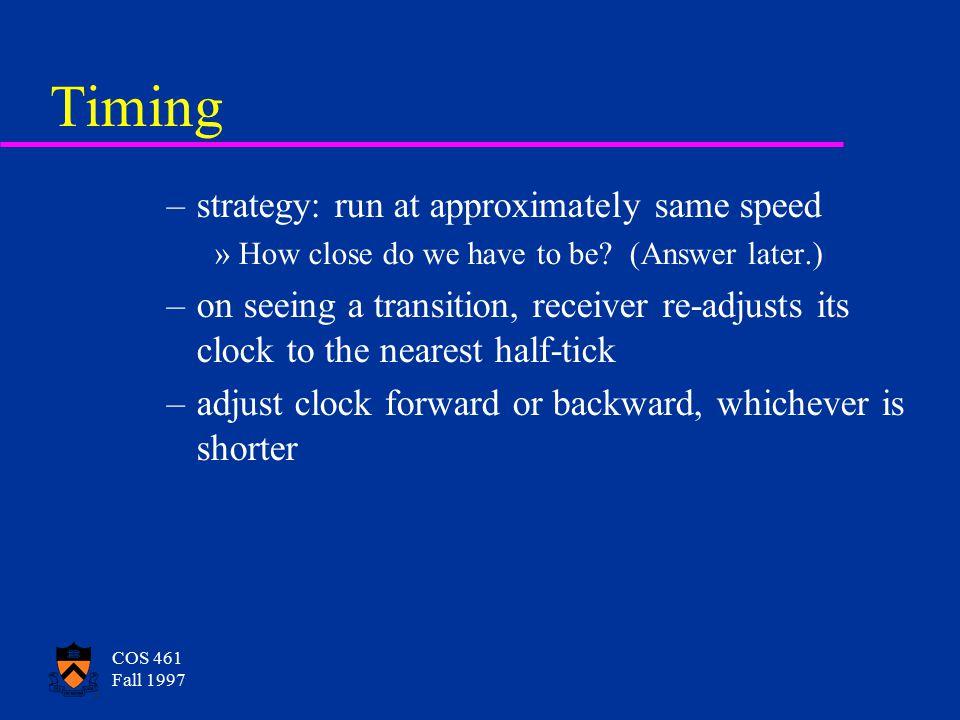 COS 461 Fall 1997 Timing u ideal: synchronized clocks u reality: can't synchronize; clocks drift
