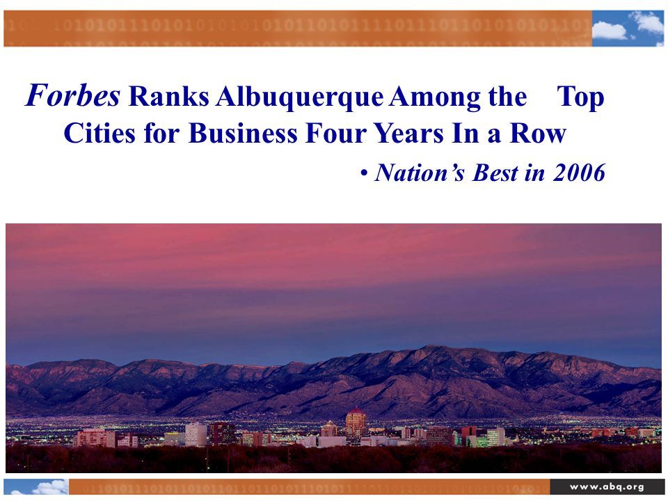 Forbes Ranks Albuquerque Among the Top Cities for Business Four Years In a Row Nation's Best in 2006