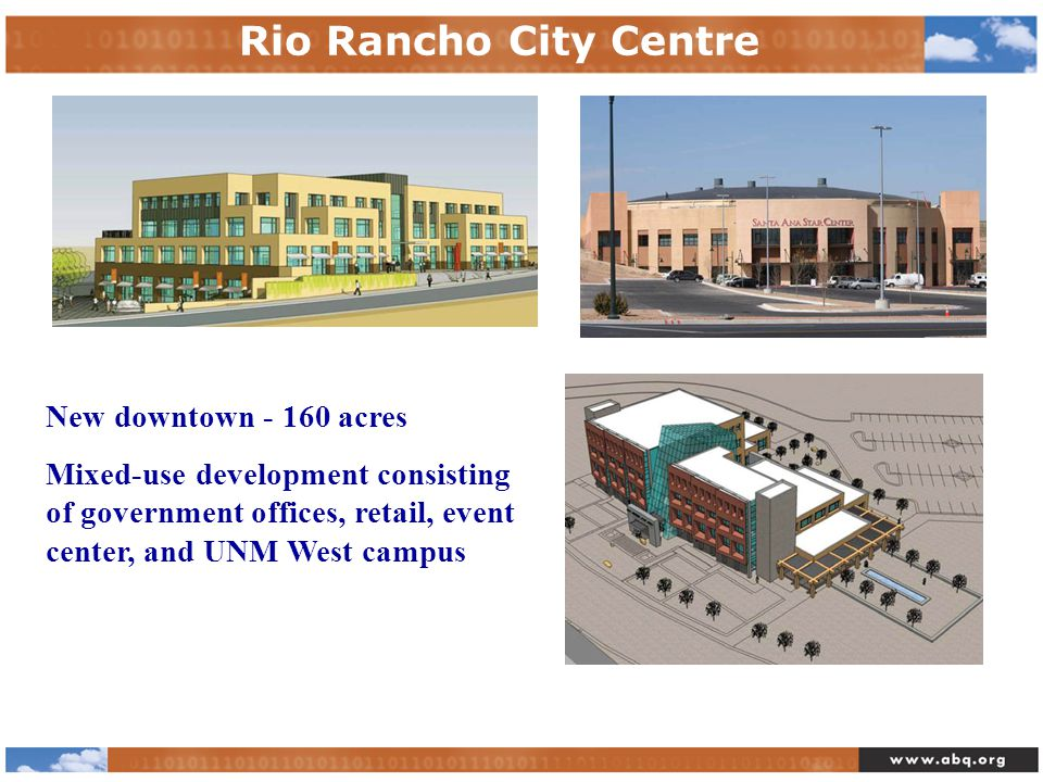 Rio Rancho City Centre New downtown - 160 acres Mixed-use development consisting of government offices, retail, event center, and UNM West campus