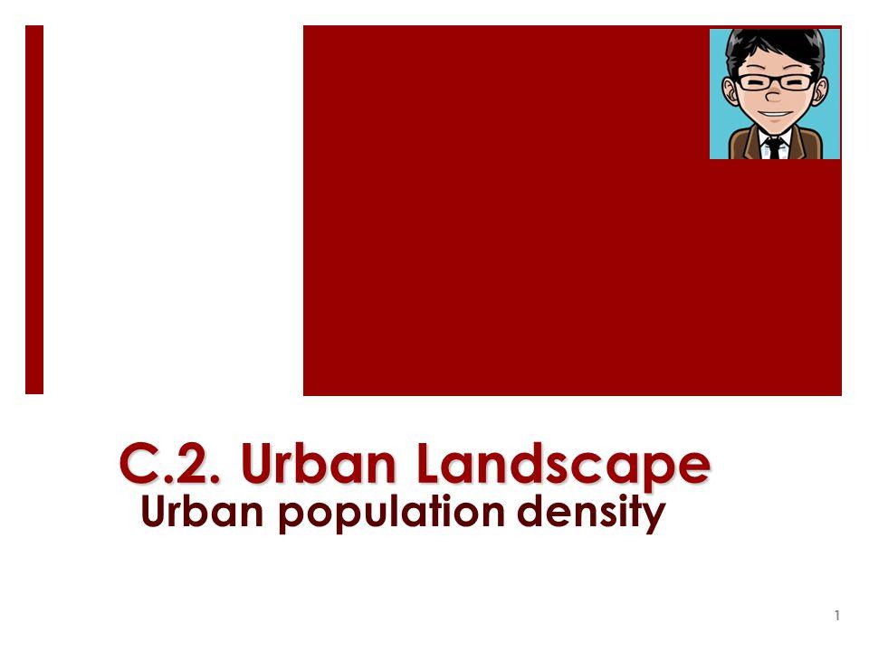 C.2. Urban Landscape Urban population density 1