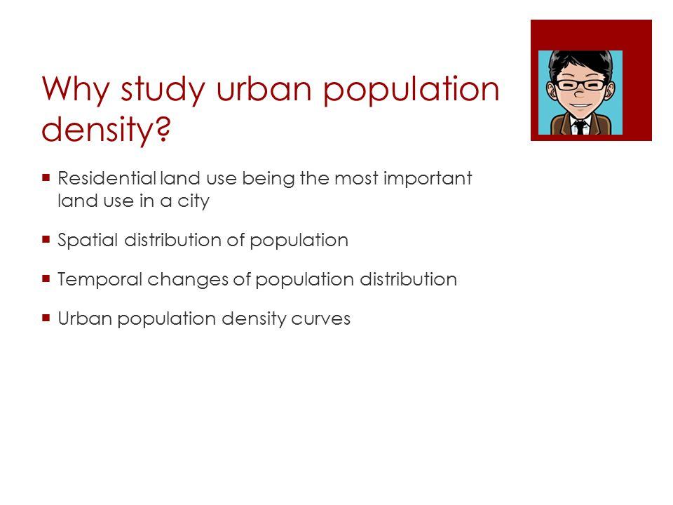 Why study urban population density.