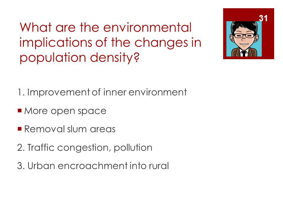 What are the environmental implications of the changes in population density.