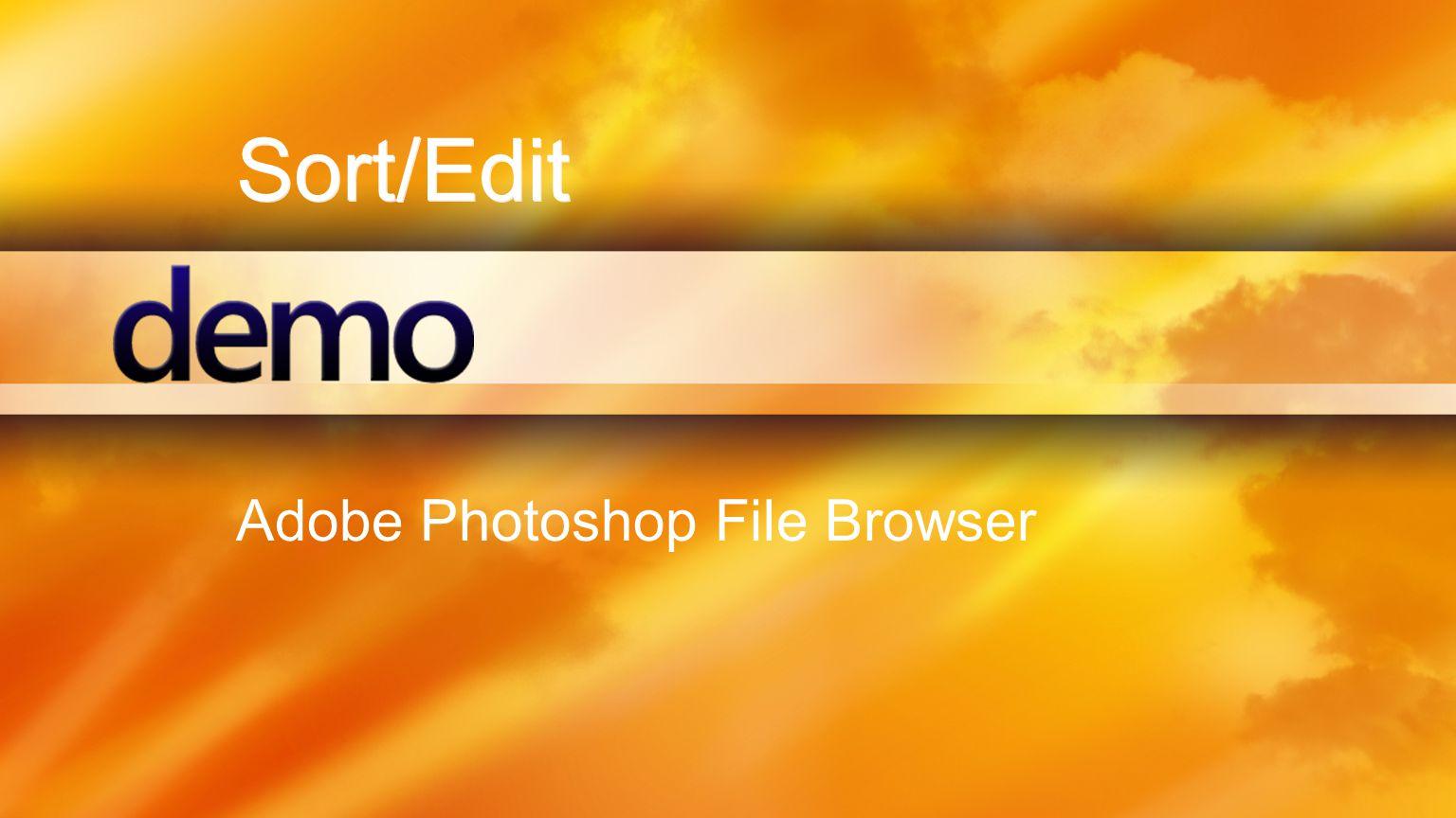 Sort/Edit Adobe Photoshop File Browser