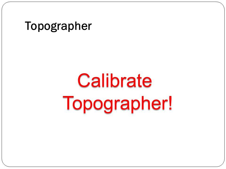 Topographer Calibrate Topographer!