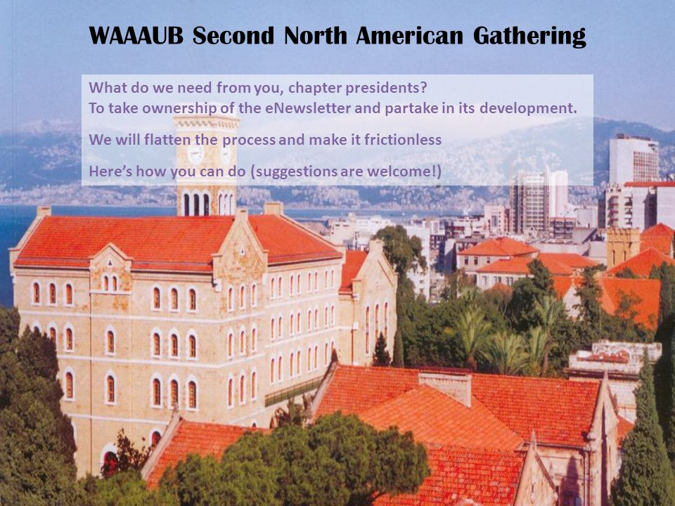 What do we need from you, chapter presidents? To take ownership of the eNewsletter and partake in its development. We will flatten the process and mak