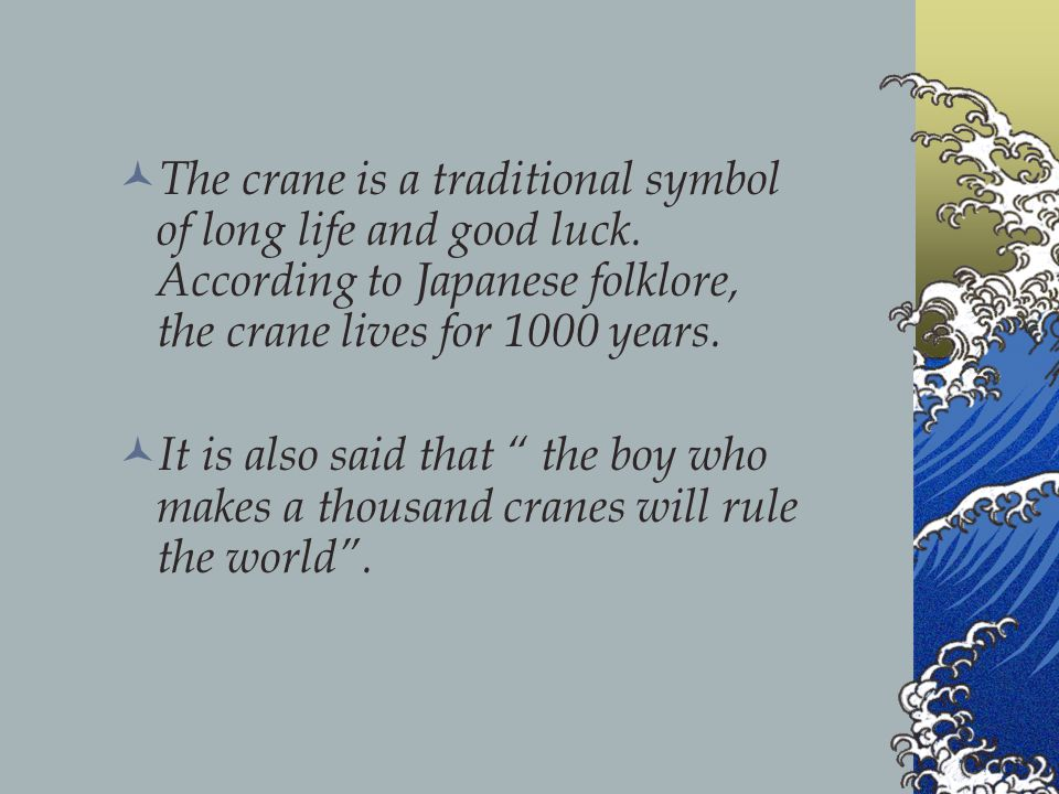 The crane is a traditional symbol of long life and good luck.
