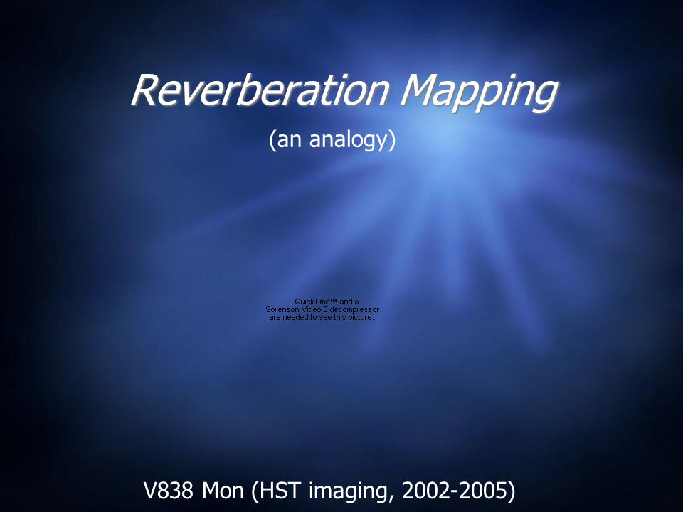 Reverberation Mapping (an analogy) V838 Mon (HST imaging, 2002-2005)