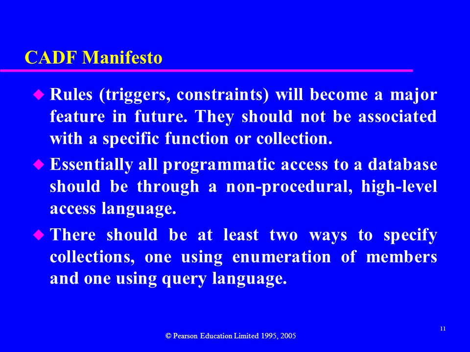 11 CADF Manifesto u Rules (triggers, constraints) will become a major feature in future.