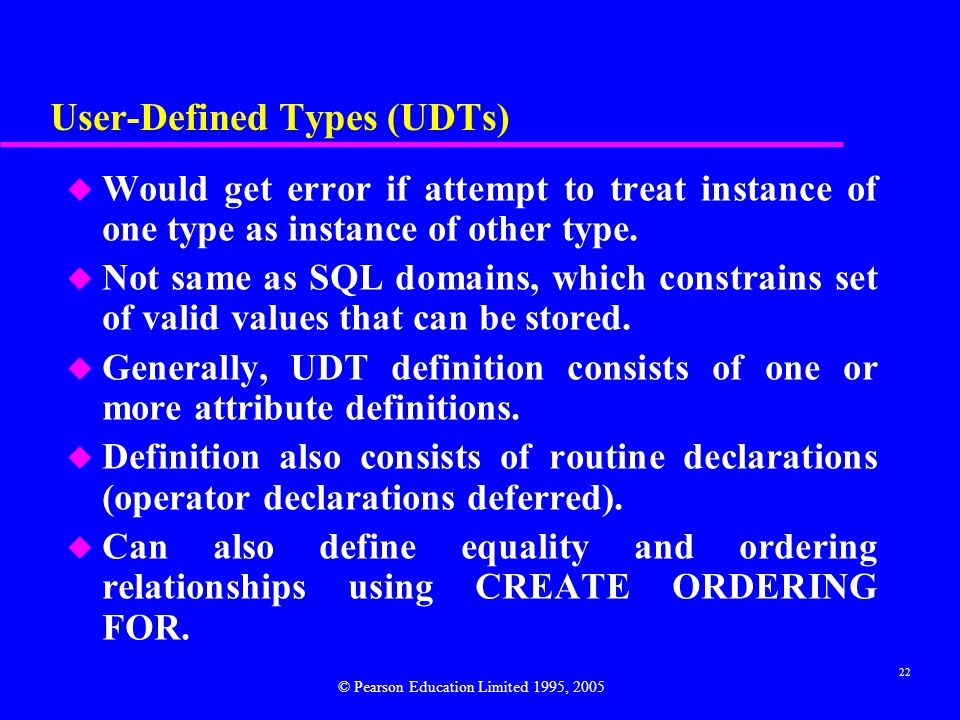 22 User-Defined Types (UDTs) u Would get error if attempt to treat instance of one type as instance of other type.