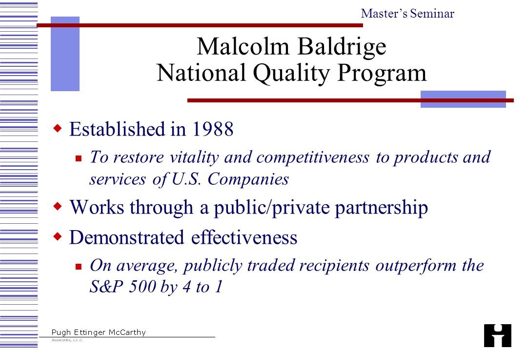 Master's Seminar Malcolm Baldrige National Quality Program  Established in 1988 To restore vitality and competitiveness to products and services of U