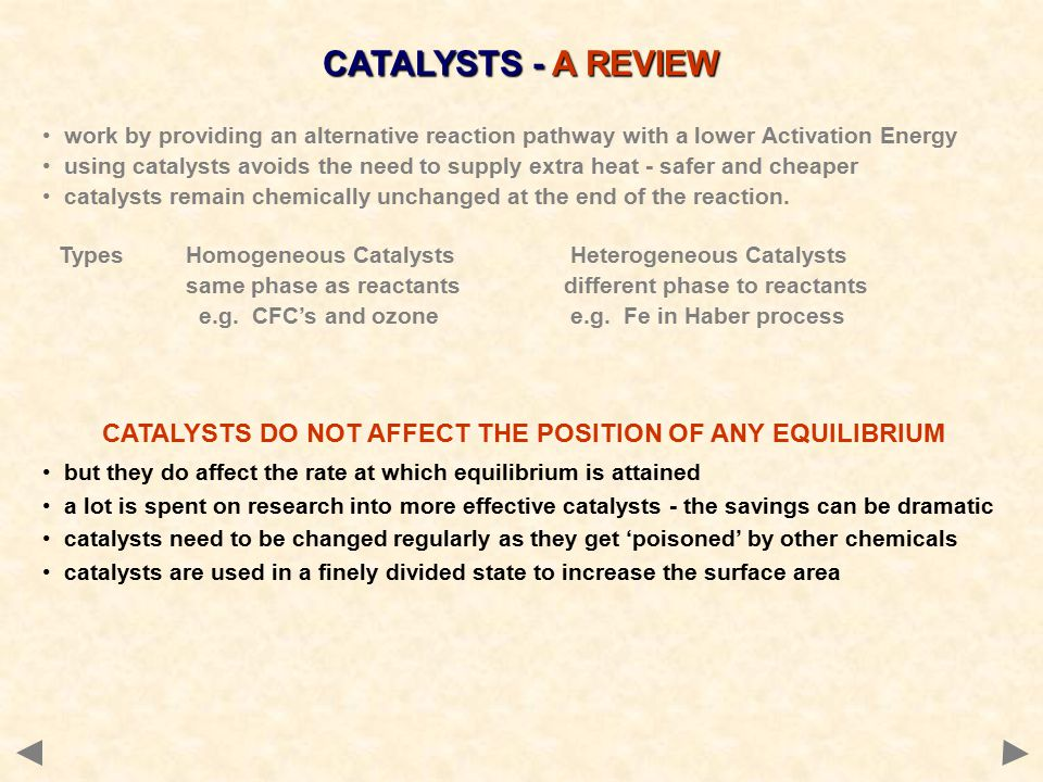 work by providing an alternative reaction pathway with a lower Activation Energy using catalysts avoids the need to supply extra heat - safer and cheaper catalysts remain chemically unchanged at the end of the reaction.