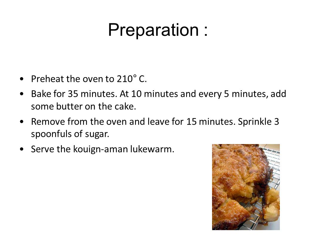 Preparation : Preheat the oven to 210° C. Bake for 35 minutes.