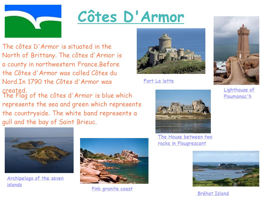 Côtes D Armor The côtes D Armor is situated in the North of Brittany.