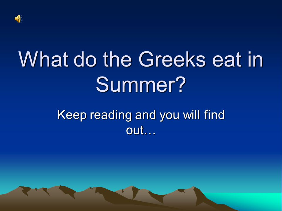 What do the Greeks eat in Summer? Keep reading and you will find out…