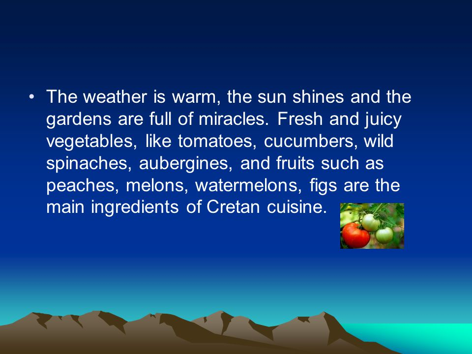 The weather is warm, the sun shines and the gardens are full of miracles. Fresh and juicy vegetables, like tomatoes, cucumbers, wild spinaches, auberg
