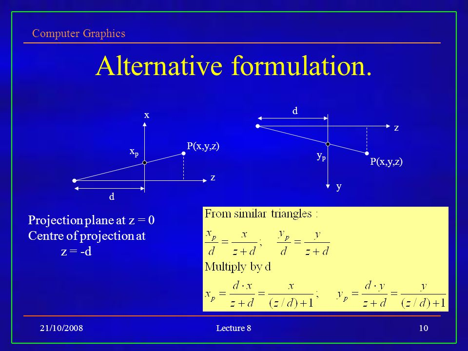 Computer Graphics 21/10/2008Lecture 810 Alternative formulation.