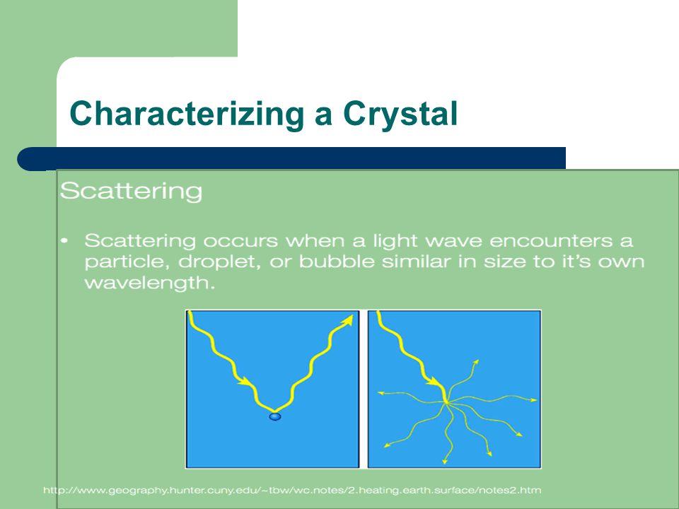 Characterizing a Crystal