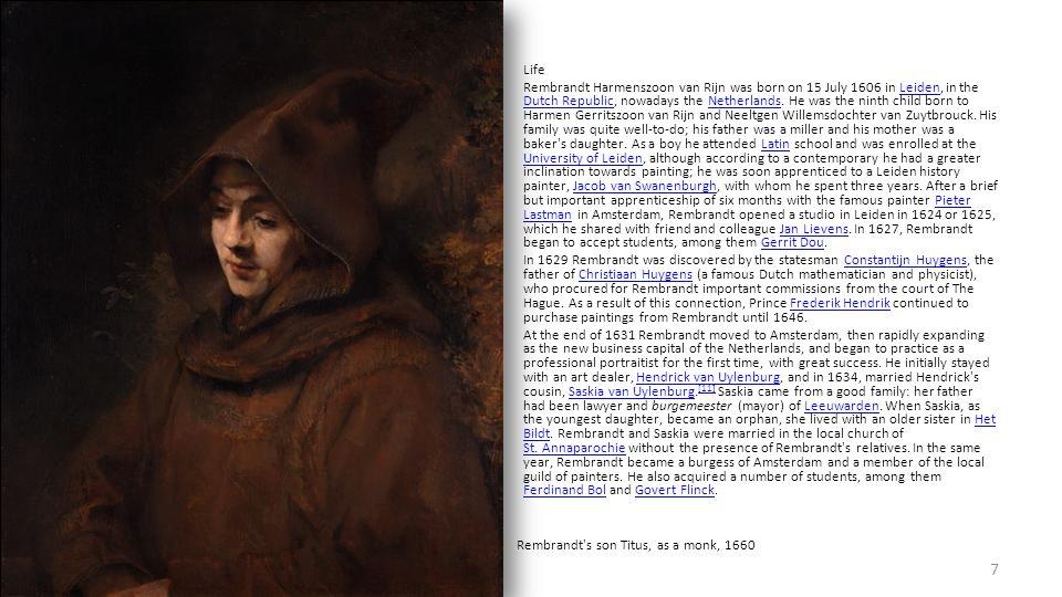 Rembrandt Harmenszoon van Rijn (Dutch pronunciation: [ˈrɛmbrɑnt ˈɦɑrmə(n)soːn vɑn ˈrɛin], 15 July 1606– 4 October 1669) was a Dutch painter and etcher