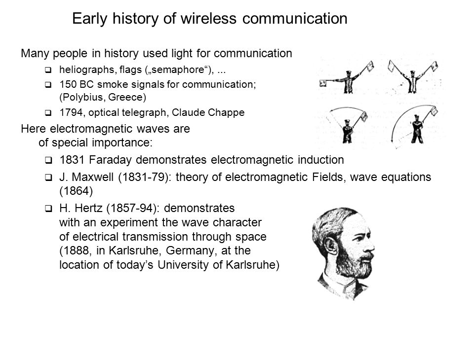 """Early history of wireless communication Many people in history used light for communication  heliographs, flags (""""semaphore ),..."""