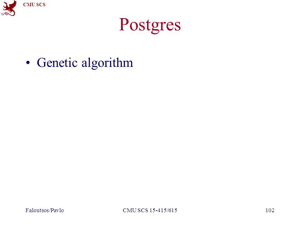 CMU SCS Postgres Genetic algorithm Faloutsos/PavloCMU SCS 15-415/615102