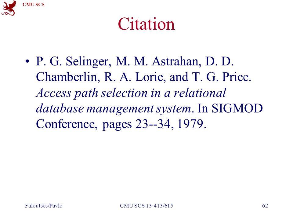 CMU SCS Citation P. G. Selinger, M. M. Astrahan, D.