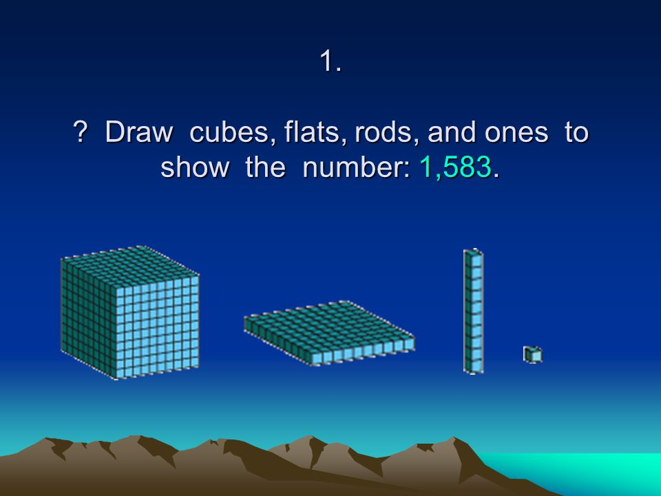 2. Write this number using words? 3,654 Write this number in expanded notation.