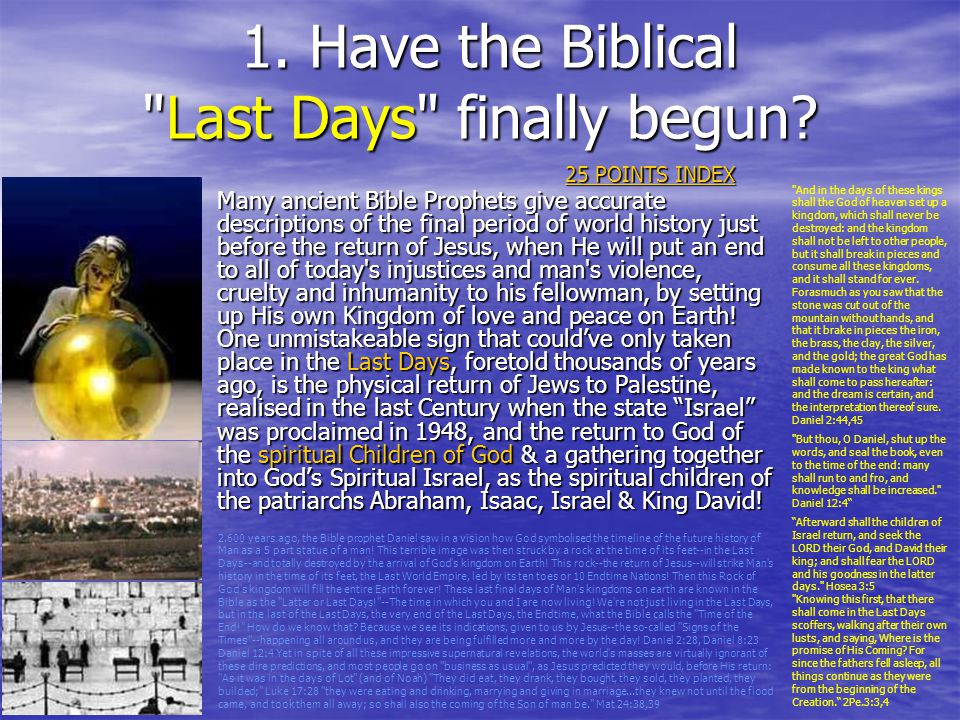 1.Have the Biblical Last Days finally begun. 1.