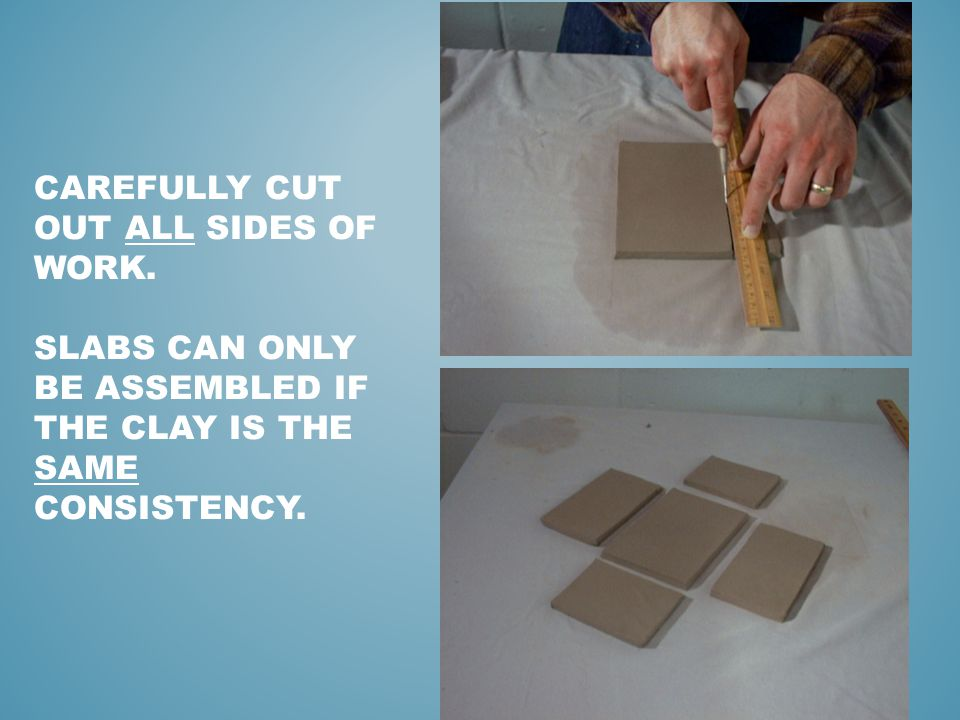 SCORE AND SLIP ALL SURFACES THAT WILL BE ATTACHED.