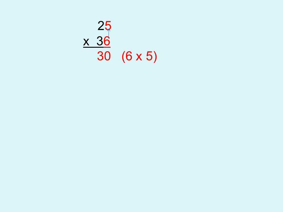 25 x 36 30 (6 x 5)