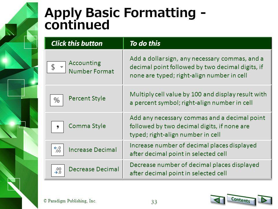 © Paradigm Publishing, Inc. 33 Apply Basic Formatting - continued