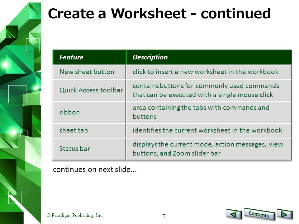 © Paradigm Publishing, Inc. 7 Create a Worksheet - continued continues on next slide…