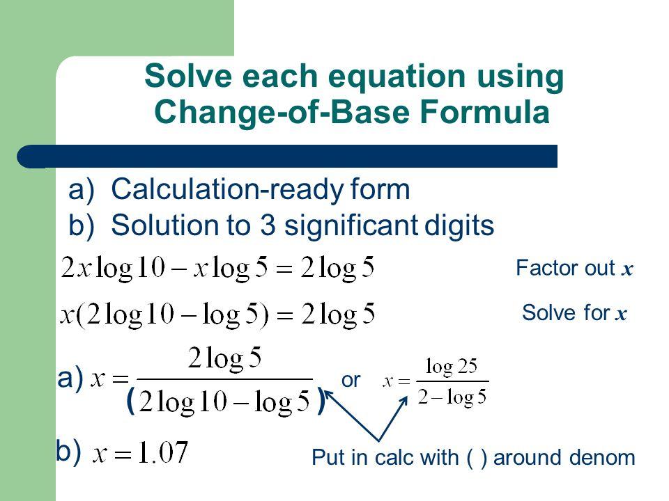 Homework #1012 Finish 10.6 Worksheet #20, 21, 25 use change of base & #25 THINK!