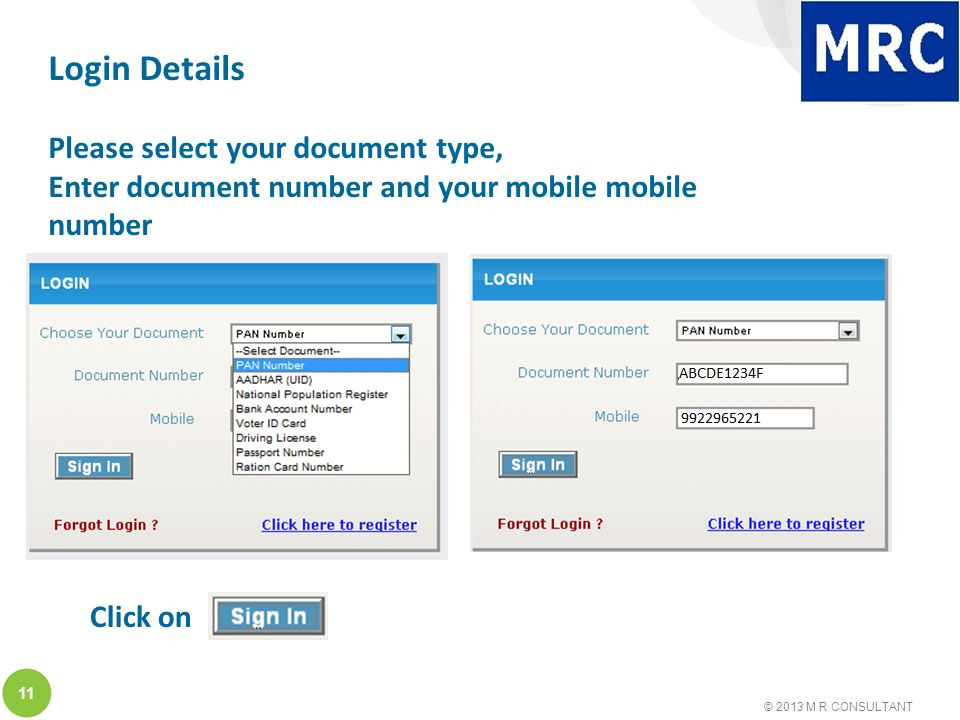 © 2013 M R CONSULTANT 11 Login Details Please select your document type, Enter document number and your mobile mobile number Click on