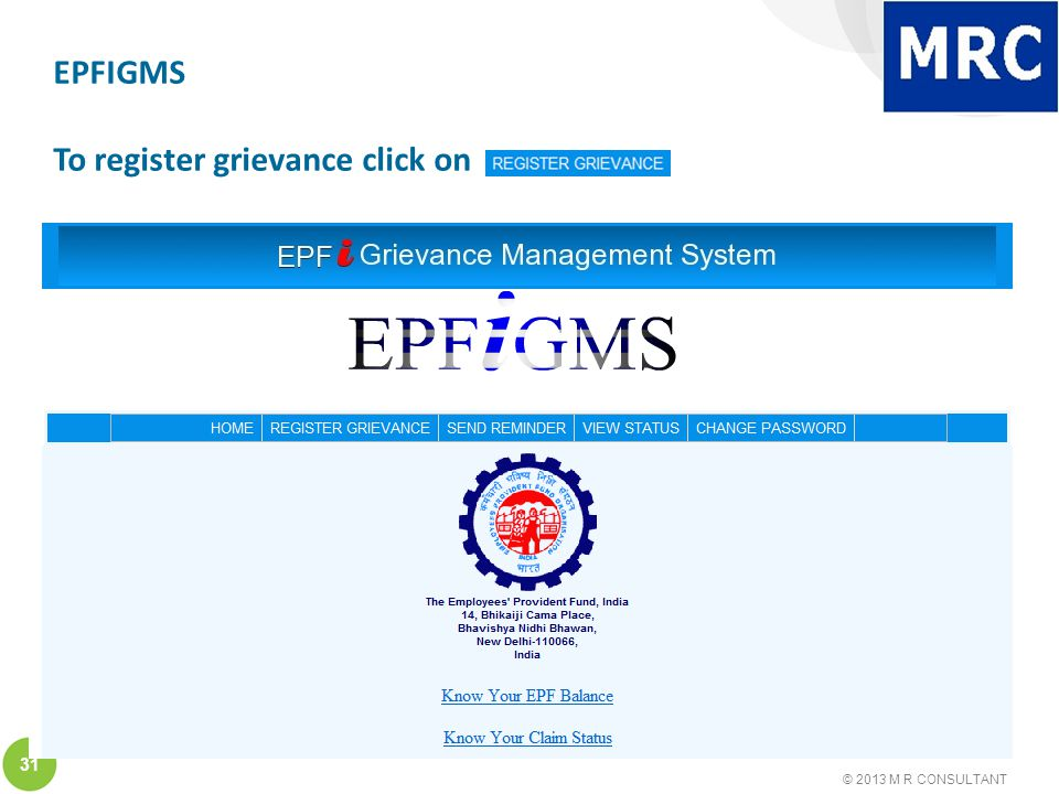 © 2013 M R CONSULTANT 31 EPFIGMS To register grievance click on