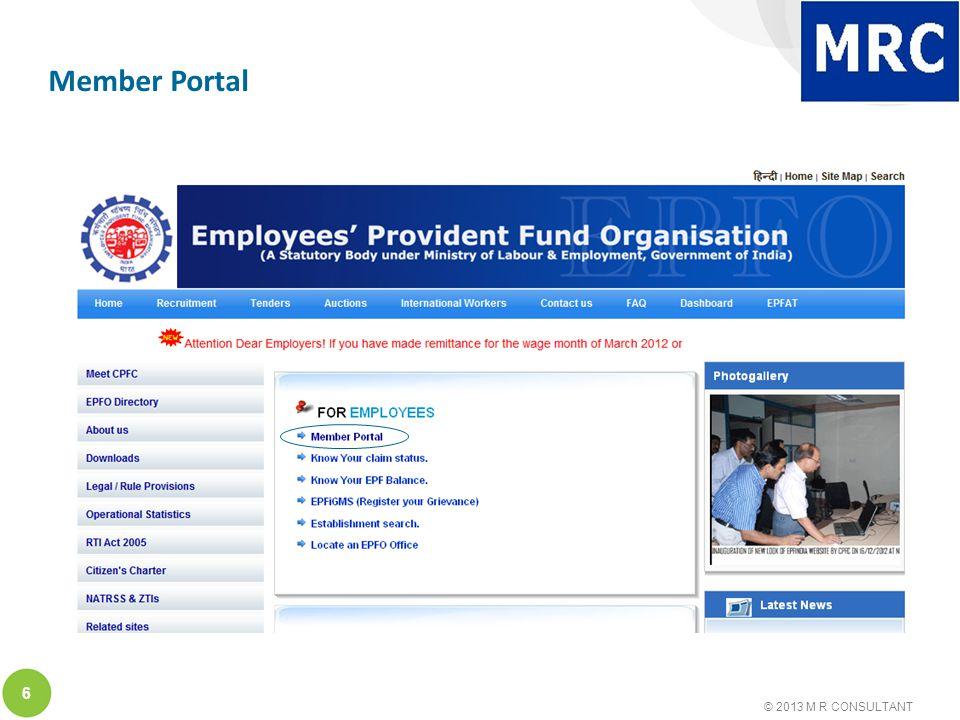 © 2013 M R CONSULTANT 6 Member Portal