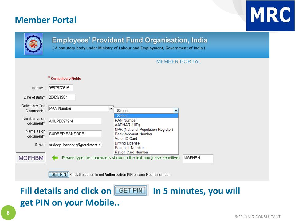 © 2013 M R CONSULTANT 8 Member Portal Fill details and click on In 5 minutes, you will get PIN on your Mobile..