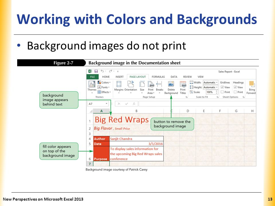 XP Working with Colors and Backgrounds Background images do not print New Perspectives on Microsoft Excel 201313