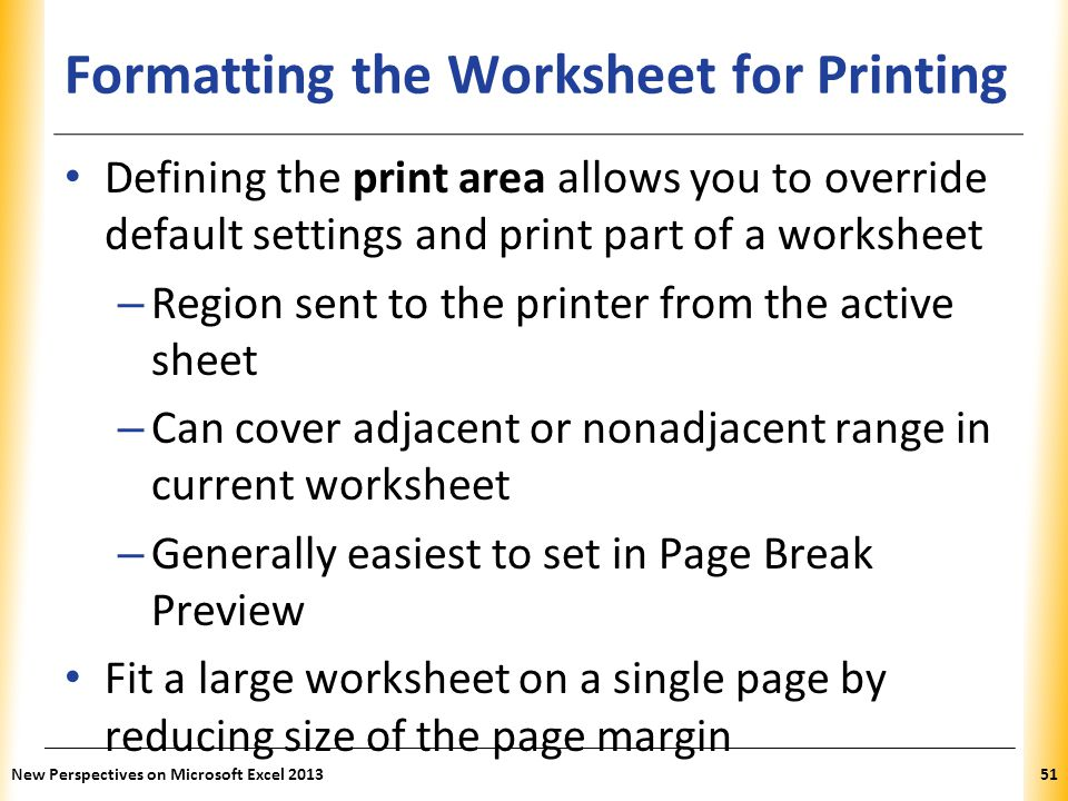 XP Formatting the Worksheet for Printing Defining the print area allows you to override default settings and print part of a worksheet – Region sent t