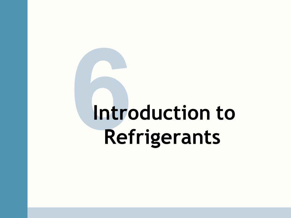 6 Introduction to Refrigerants