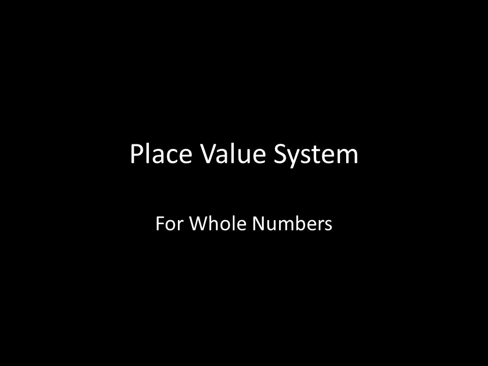 Place Value System For Whole Numbers