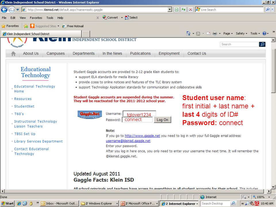 tglover1234 connect Student user name: first initial + last name + last 4 digits of ID# Password: connect